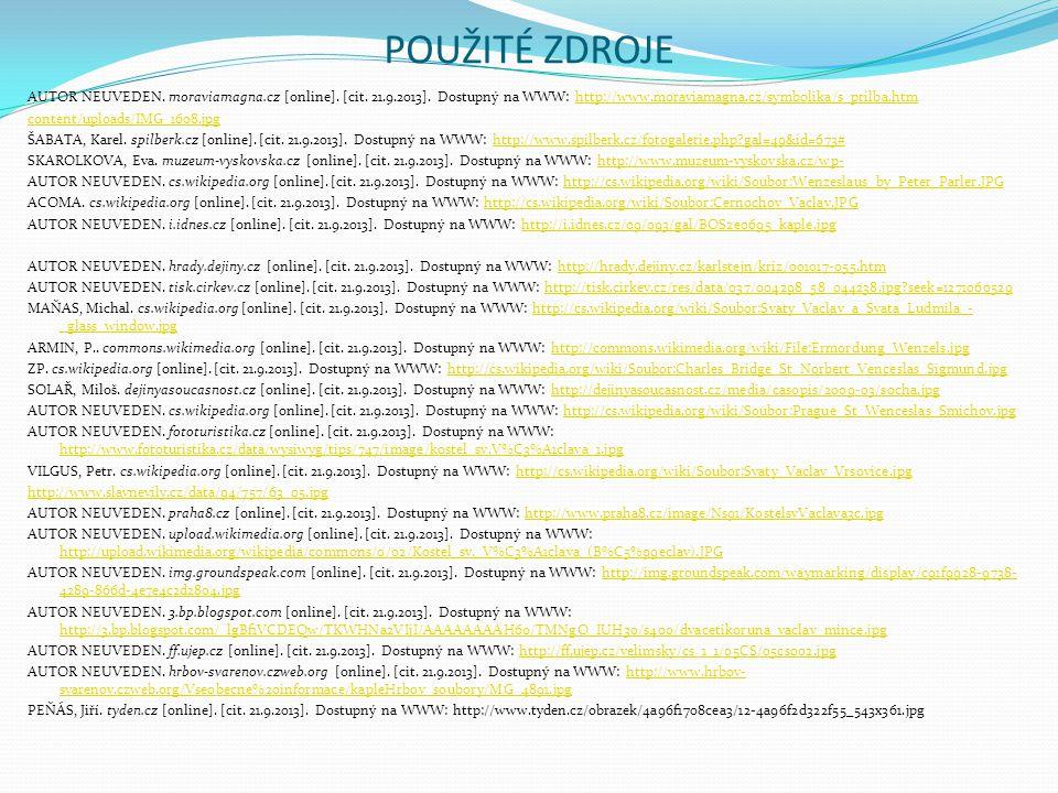 POUŽITÉ ZDROJE AUTOR NEUVEDEN. moraviamagna.cz [online]. [cit. 21.9.2013]. Dostupný na WWW: http://www.moraviamagna.cz/symbolika/s_prilba.htm.